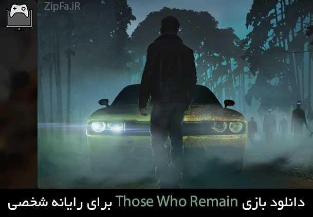 دانلود بازی Those Who Remain